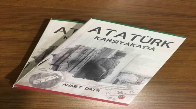 'Atatürk Karşıyaka'da' raflarda!